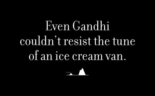 Even Gandhi couldn't resist the tune of an ice cream van.