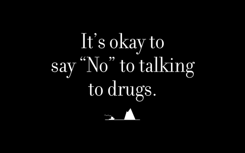 """It's okay to say """"No"""" to talking to drugs."""