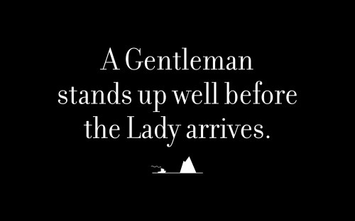 A Gentleman stands up well before the Lady arrives.