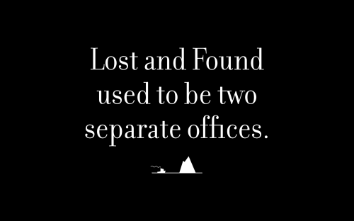 Lost and Found used to be two separate offices.