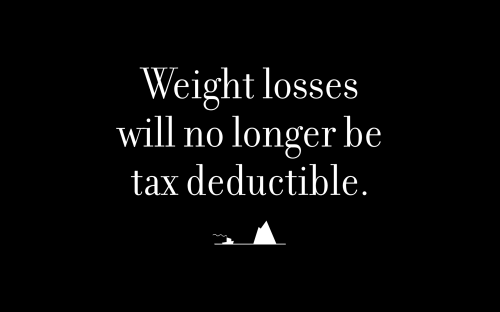 Weight losses will no longer be tax deductible.