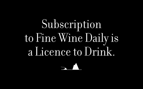 Subscription to Fine Wine Daily is a Licence to Drink.
