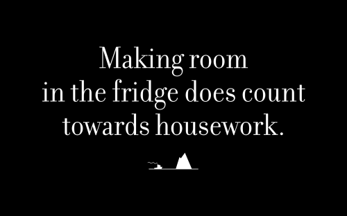 Making room in the fridge does count towards housework.